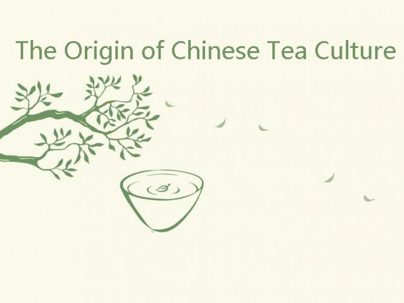 The Origin of Chinese Tea Culture